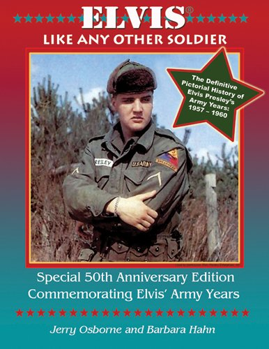 9780932117540: Elvis: Like Any Other Soldier (The Pictorial History of Elvis Presley's Army Years: 1957-1960)