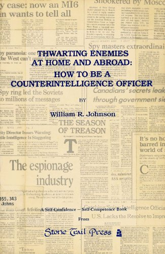 9780932123046: Thwarting Enemies at Home and Abroad: How to Be a Counterintelligence Officer