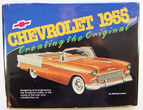 9780932128065: Chevrolet 1955: Creating the Original