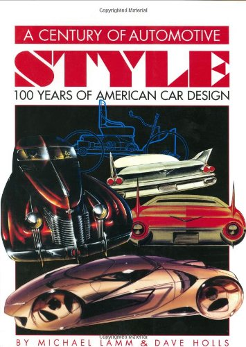 9780932128072: A Century of Automotive Style: 100 Years of American Car Design