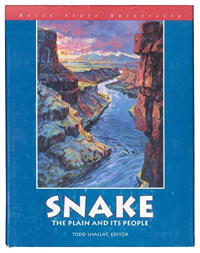 Snake The Plain and its People: Shallat, Todd, editor