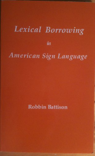 9780932130020: Lexical Borrowing in American Sign Language