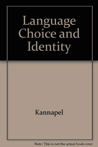 Language Choice - Identity Choice (Dissertation Ser.): Kannapell, Barbara