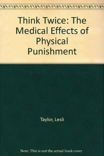 9780932141057: Think Twice: The Medical Effects of Physical Punishment