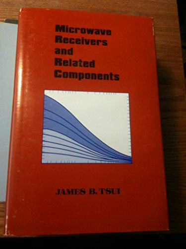 Microwave Receivers and Related Components: Tsui, James Bao-Yen