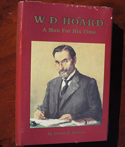 9780932147004: W. D. Hoard: A Man for His Time