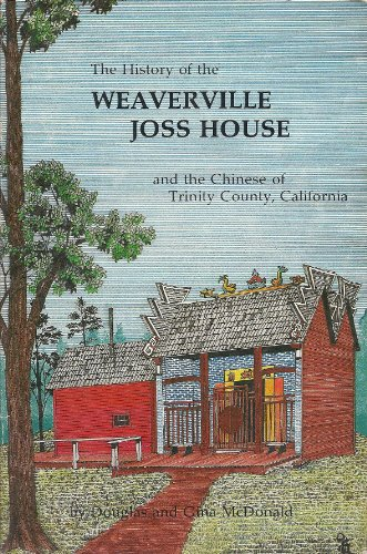 History of the Weaverville Joss House and: Douglas McDonald, Gina