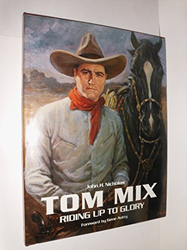 Tom Mix Riding Up to Glory: John H. Nicholas