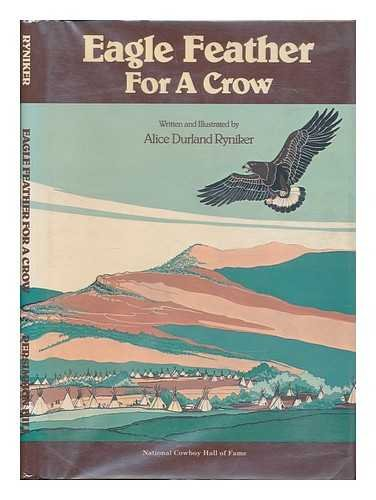 Eagle Feather for a Crow: Ryniker, Alice Durland