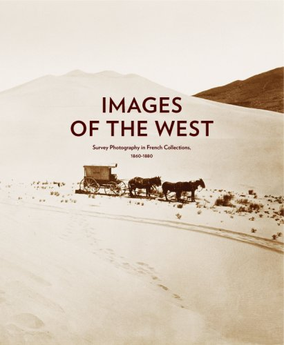 9780932171542: Images of the West: Survey Photography in French Collections, 1860-1880