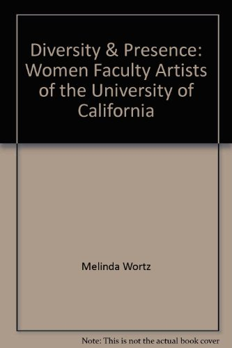 9780932173034: Diversity and Presence: Women Faculty Artists of the University of California