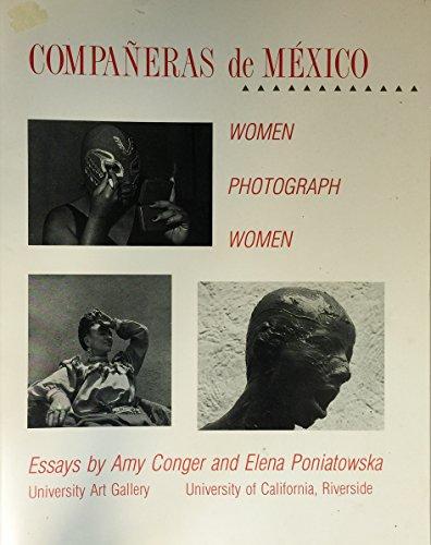 Companeras de Mexico: Women photograph women (English: Amy Conger; Elena