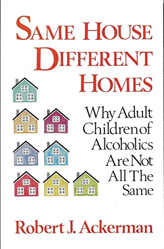 9780932194435: Same House, Different Homes: Why Adult Children of Alcoholics Are Not All the Same