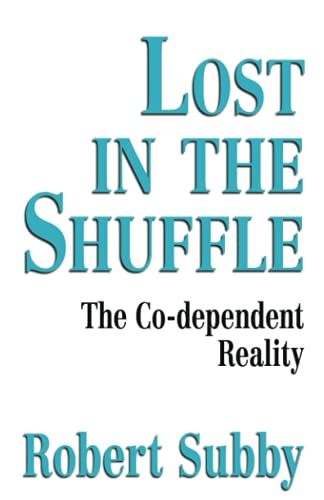 9780932194459: Lost in the Shuffle: The Co-Dependent Reality