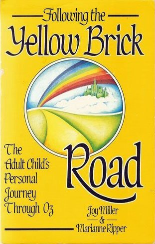 Following the YELLOW BRICK ROAD - The Adult Child's Personal Journey Through Oz.: Miller, Joy/...