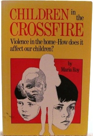 9780932194718: Children in the Crossfire: Violence in the Home-How Does It Affect Our Children?