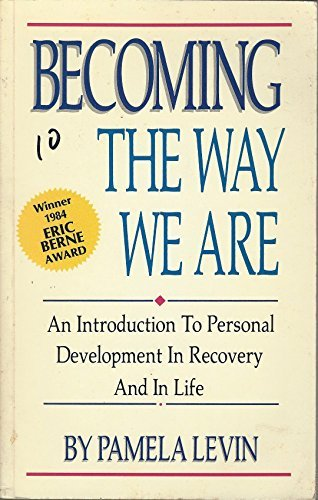 9780932194848: Becoming the Way We Are: An Introduction to Personal Development in Recovery and in Life