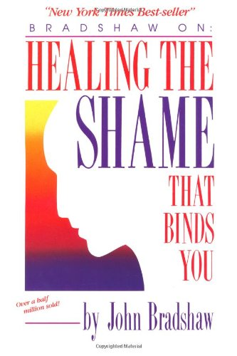 Healing The Shame That Binds You.