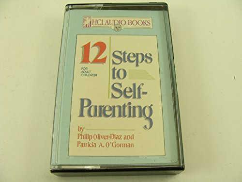 9780932194961: 12 Steps to Self-Parenting
