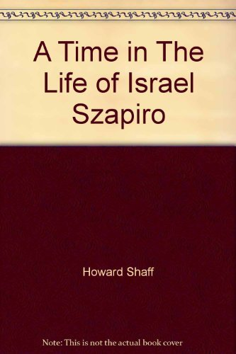 9780932195050: A Time in The Life of Israel Szapiro