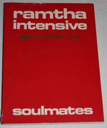 Ramtha Intensive: Soulmates: Ramatha; Ramtha; J.