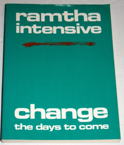 9780932201997: Ramtha Intensive: Change the Days to Come (Ramtha intensive series)