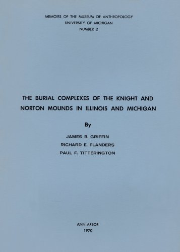 9780932206640: Burial Complexes of the Knight and Norton Mounds in Illinois and Michigan