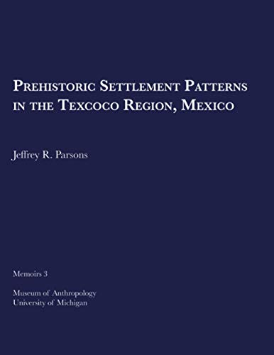 9780932206657: Prehistoric Settlement Patterns in the Texcoco Region Mexico