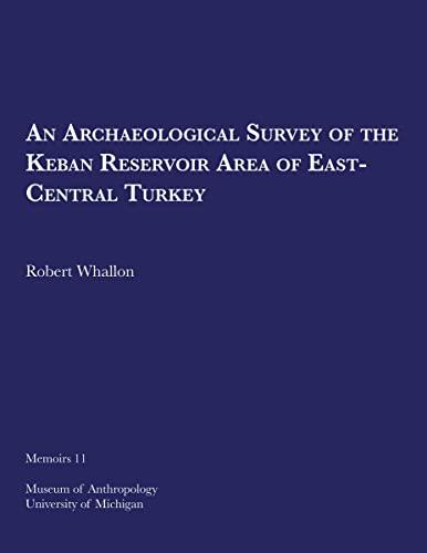 An archaeological survey of the Keban Reservoir: Robert Whallon