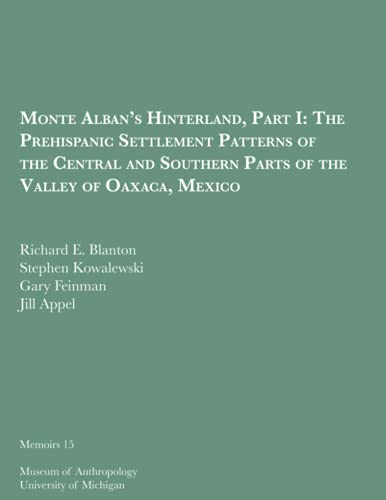 9780932206916: Monte Alban's Hinterland, Part 1: The Prehispanic Settlement Patterns of the Central and Southern Parts of the Valley of Oaxaca, Mexico (Prehistory and Human Ecology of the Valley of Oaxaca, V. 7)