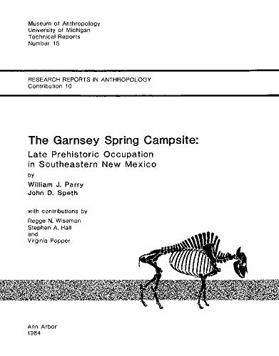 The Garnsey Spring Campsite: Late Prehistoric Occupation in Southeastern New Mexico: Speth, John D....