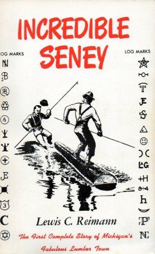 Incredible Seney: Reimann, Lewis C.