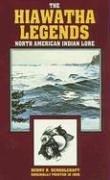 The Hiawatha Legends : North American Indian: Henry Rowe Schoolcraft