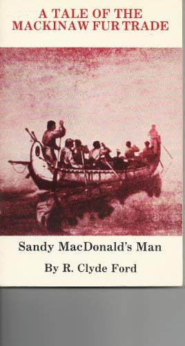 A Tale of the Mackinaw Fur Trade.: Ford, R. Clyde