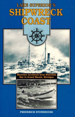 9780932212436: Lake Superior's Shipwreck Coast: A Survey of Maritime Accidents from Whitefish Bay's Point Iroquois to Grand Marais, Michigan