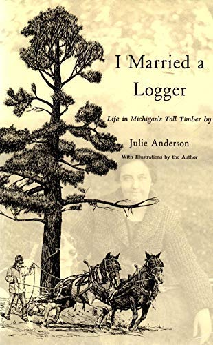 I Married a Logger: Anderson Julie
