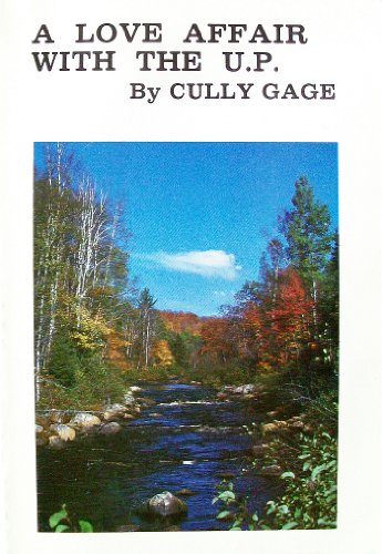 A Love Affair With the U.P.: Gage, Cully