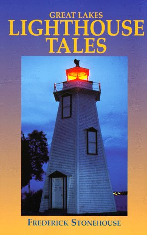 Great Lakes Lighthouse Tales: Frederick Stonehouse