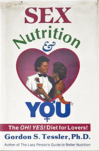 Sex, Nutrition and You: Tessler, Gordon S.
