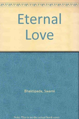Eternal Love: Conversations with the Lord in: Bhaktipada, Kirtanananda Swami