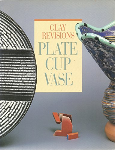 9780932216267: Clay Revisions Plate Cup Vase