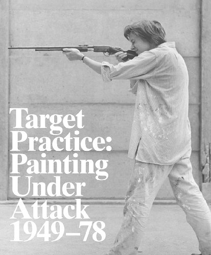 Target Practice : Painting Under Attack 1949 - 78: Darling, Michael Edited By