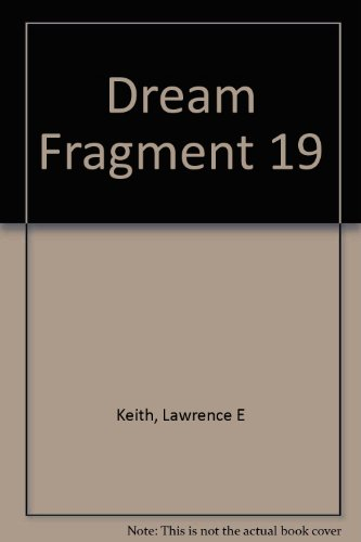Dream Fragment 19, Keith, Lawrence E