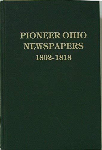 Pioneer Ohio Newspapers, 1802-1818: Karen Mauer Green