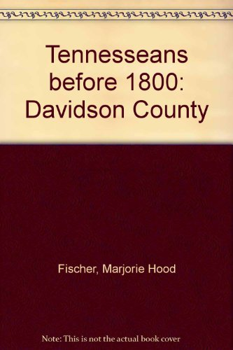 9780932231130: Tennesseans before 1800: Davidson County
