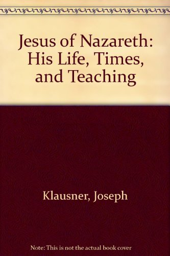 9780932232021: Jesus of Nazareth: His Life, Times, and Teaching