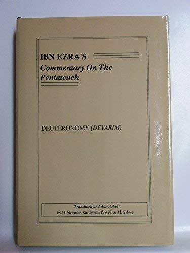 Ibn Ezra's Commentary on the Pentateuch: Deuteronomy (Devarim) (9780932232106) by Abraham Ben Meir Ibn Ezra; H. Norman Strickman; Arthur M. Silver
