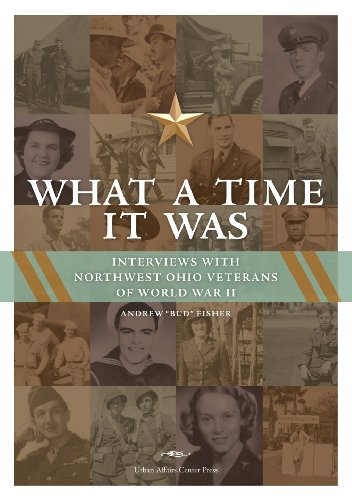 9780932259097: What a Time It Was: Interviews with Northwest Ohio Veterans of World War II