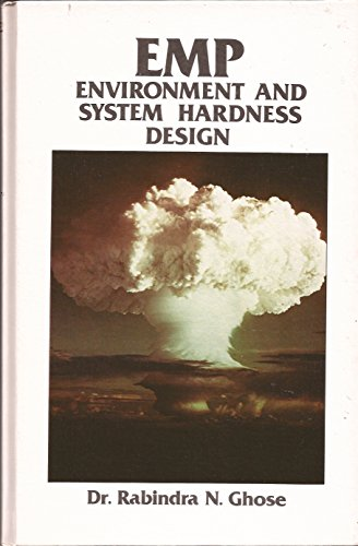EMP Environment and System Hardness Design: Rabindra N. Ghose