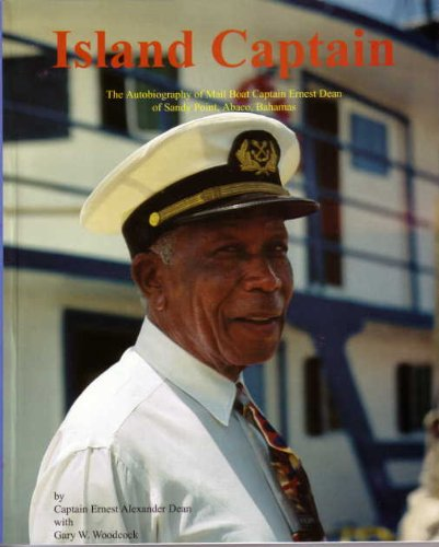 9780932265425: Island Captain: The Autobiography of Mail Boat Captain Ernest Dean of Sandy Point, Abaco, Bahamas